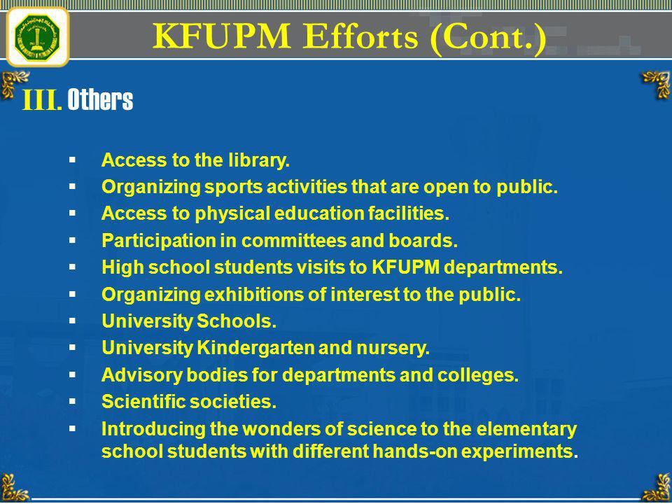 KFUPM Efforts (Cont.) III. Others Access to the library.