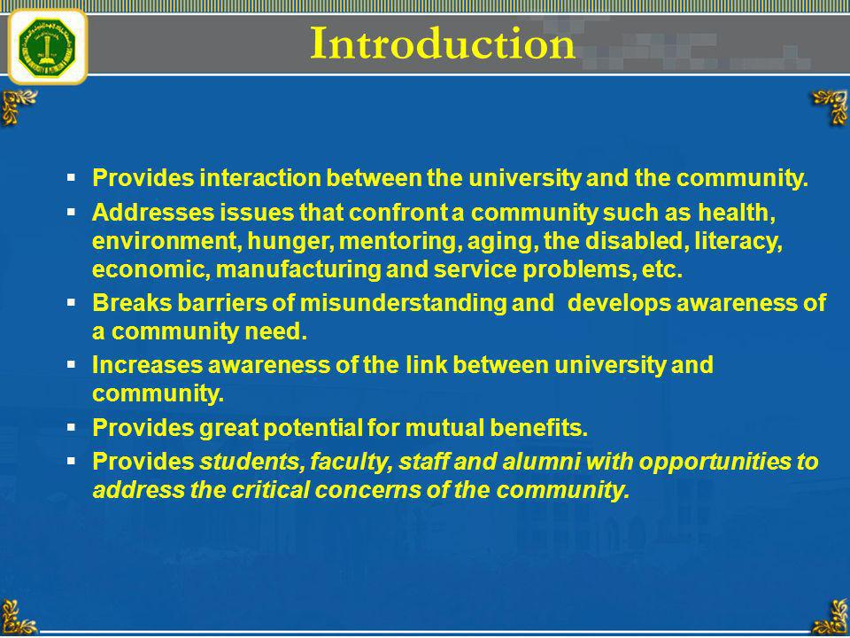 Introduction Provides interaction between the university and the community.