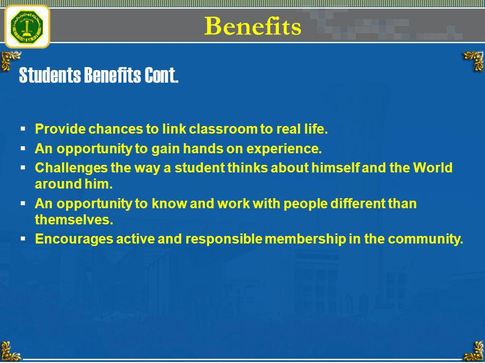 Benefits Students Benefits Cont.