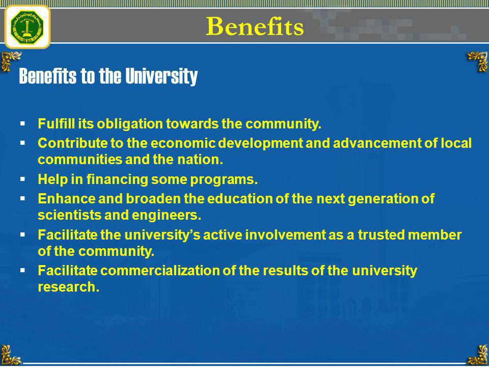 Benefits Benefits to the University
