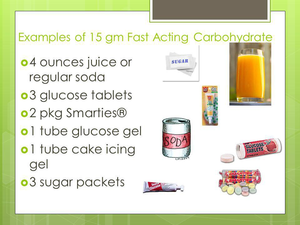 Examples of 15 gm Fast Acting Carbohydrate