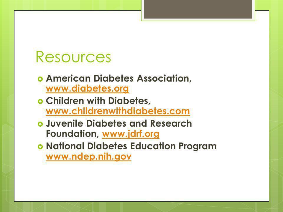 Resources American Diabetes Association, www.diabetes.org