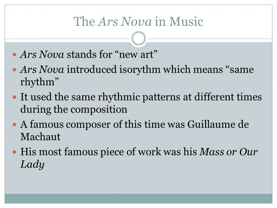 The Ars Nova in Music Ars Nova stands for new art
