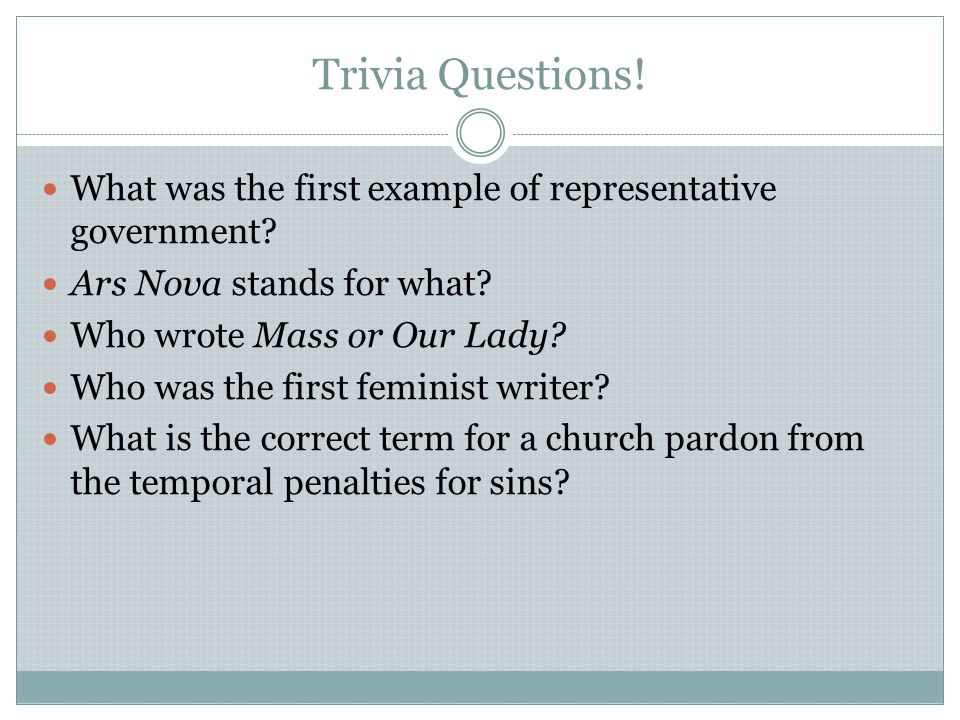 Trivia Questions! What was the first example of representative government Ars Nova stands for what