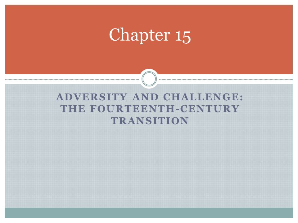 Adversity and Challenge: The Fourteenth-Century Transition
