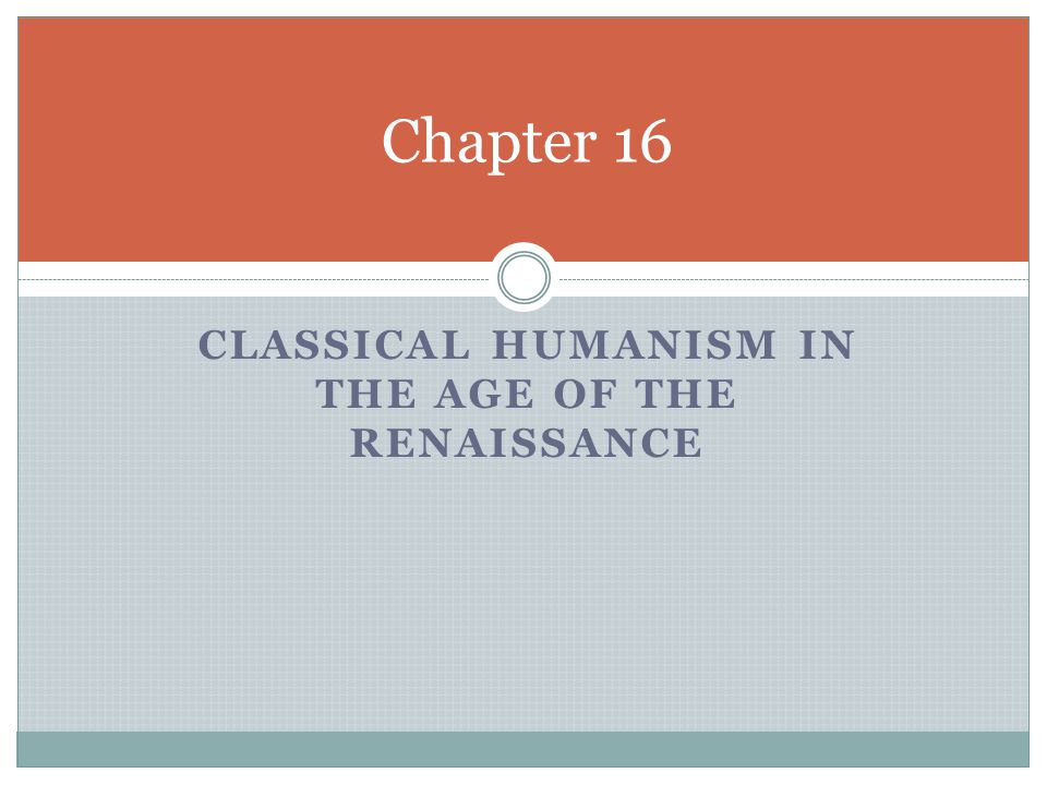 Classical Humanism in the Age of the Renaissance