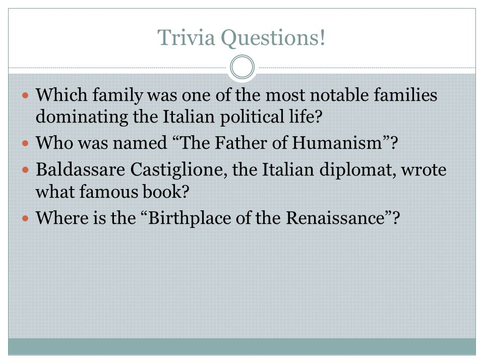 Trivia Questions! Which family was one of the most notable families dominating the Italian political life