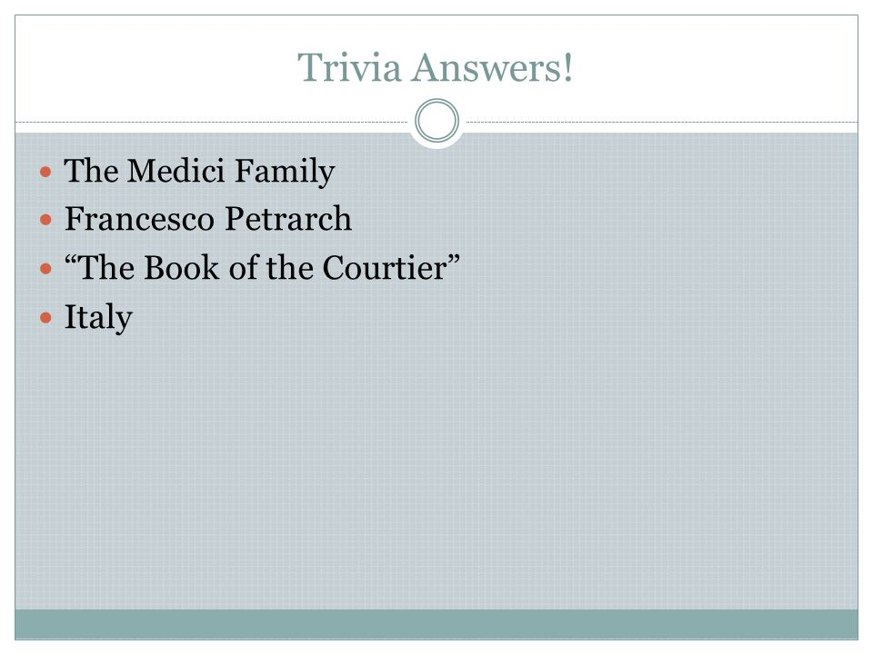 Trivia Answers! Francesco Petrarch The Book of the Courtier Italy