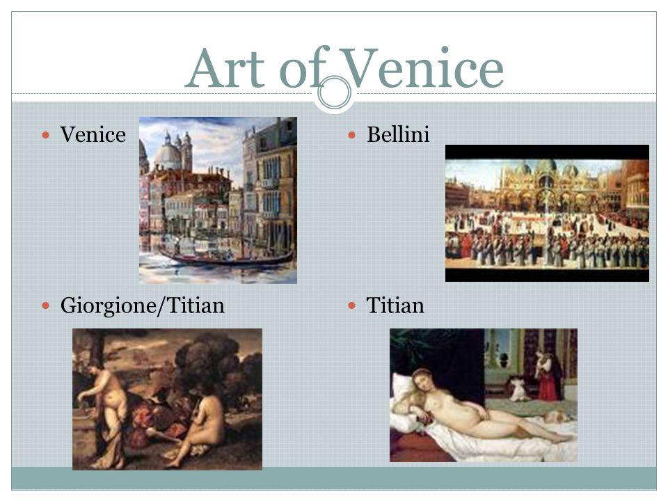 Art of Venice Venice Bellini Giorgione/Titian Titian
