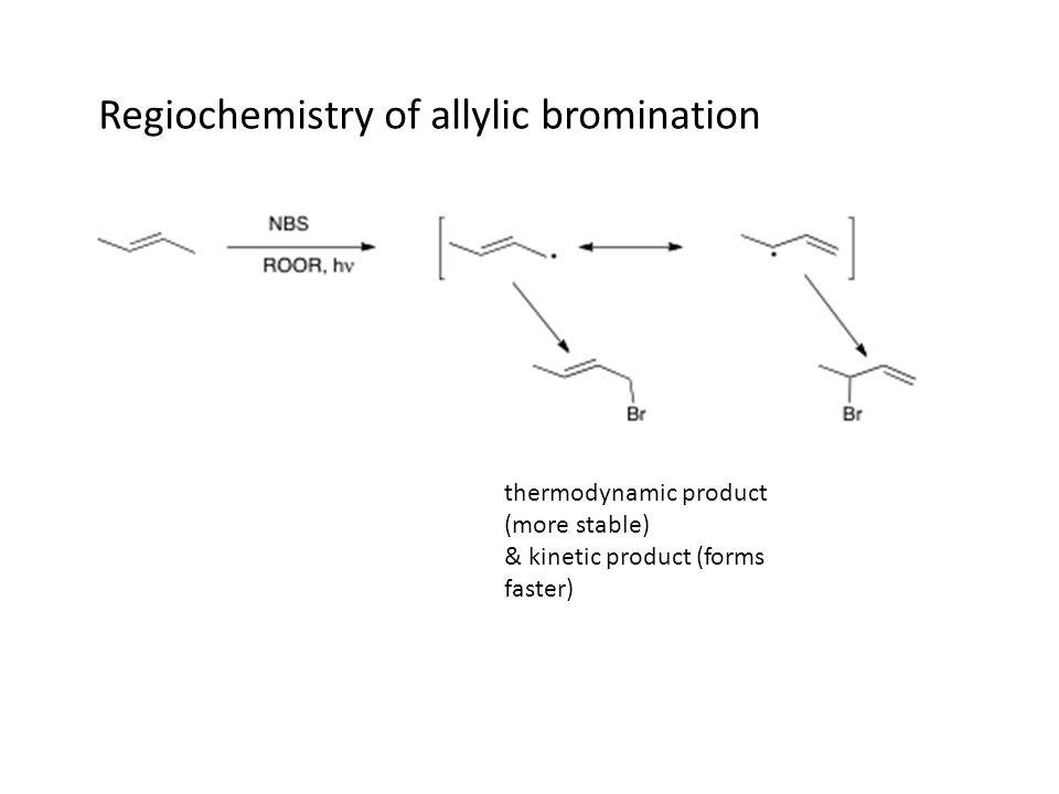 Regiochemistry of allylic bromination