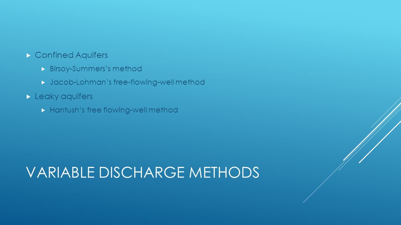 Variable Discharge Methods