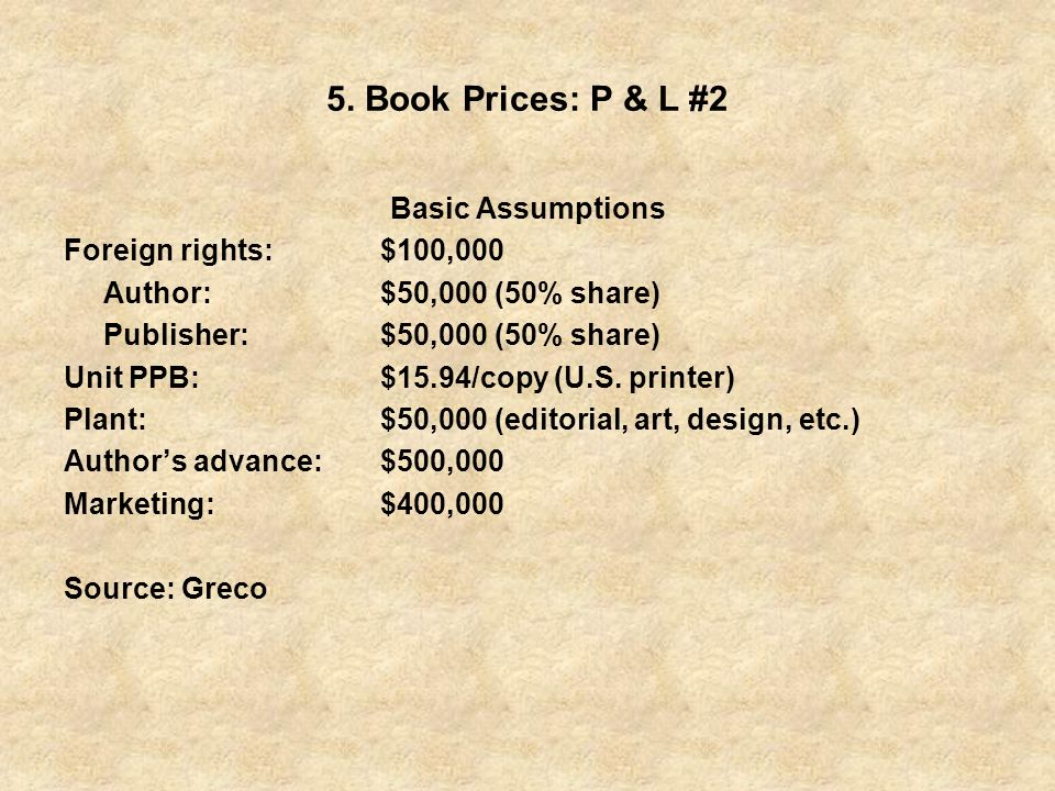 5. Book Prices: P & L #2 Basic Assumptions Foreign rights: $100,000