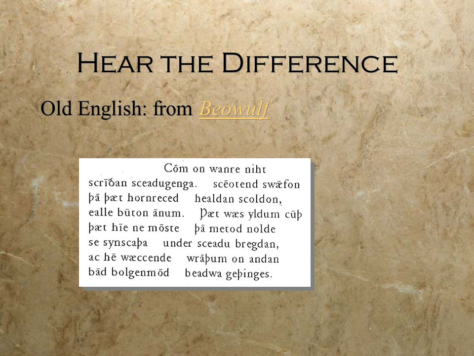 Hear the Difference Old English: from Beowulf