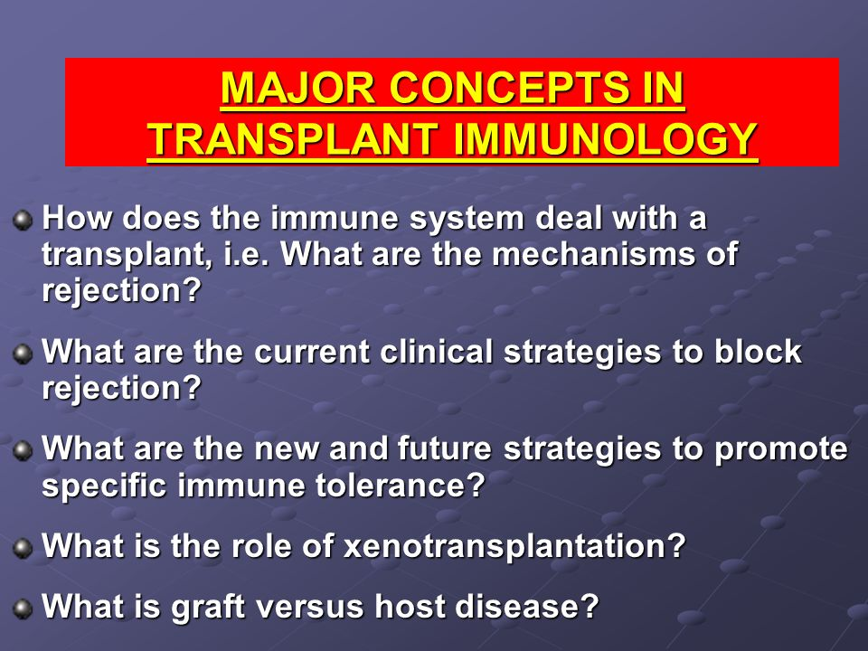 MAJOR CONCEPTS IN TRANSPLANT IMMUNOLOGY