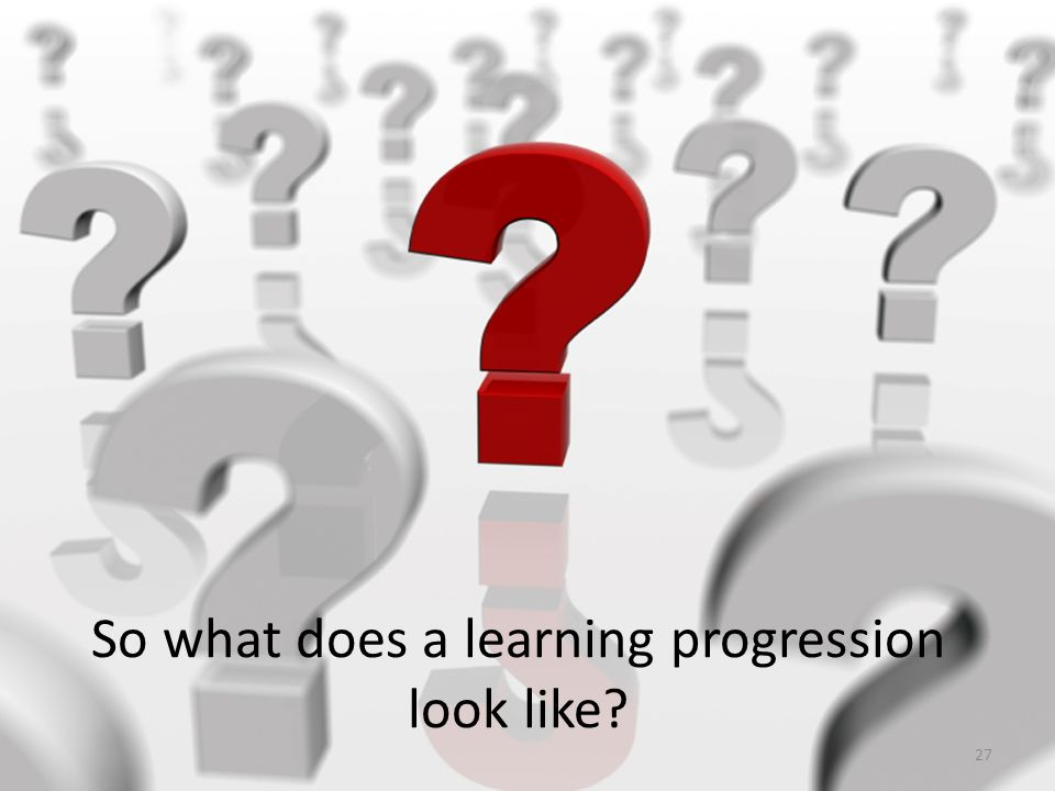 So what does a learning progression look like