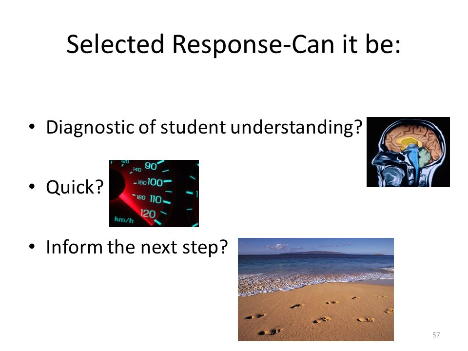 Selected Response-Can it be: