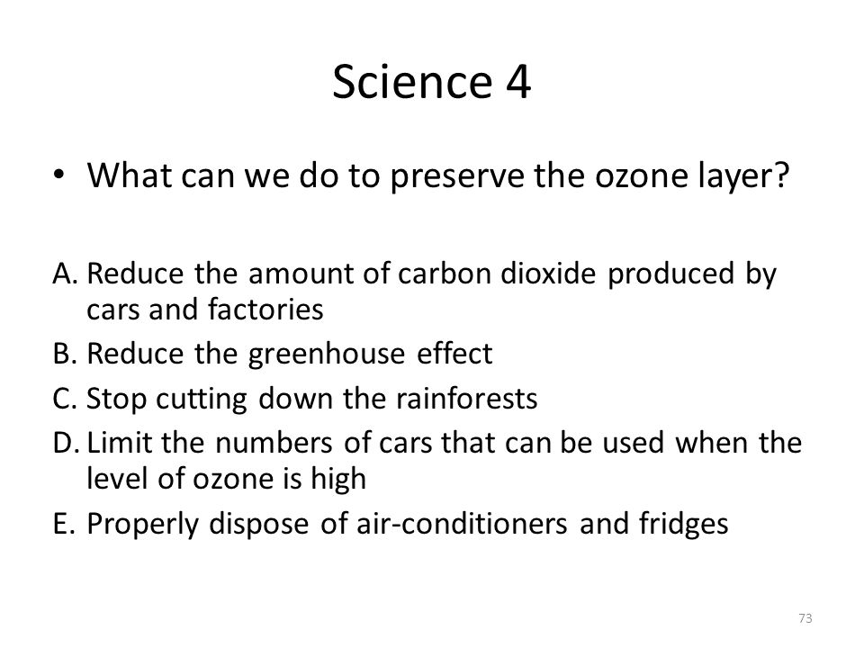 Science 4 What can we do to preserve the ozone layer