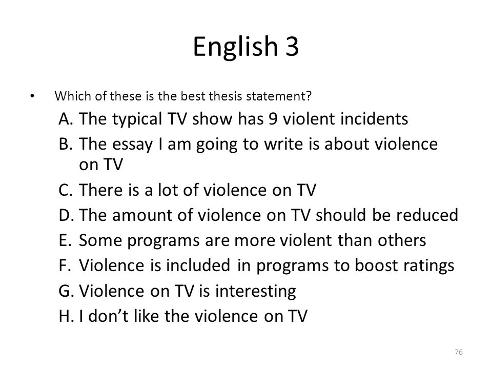 English 3 The typical TV show has 9 violent incidents
