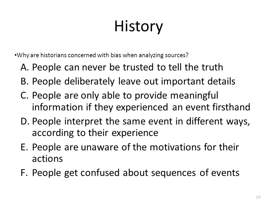 History People can never be trusted to tell the truth
