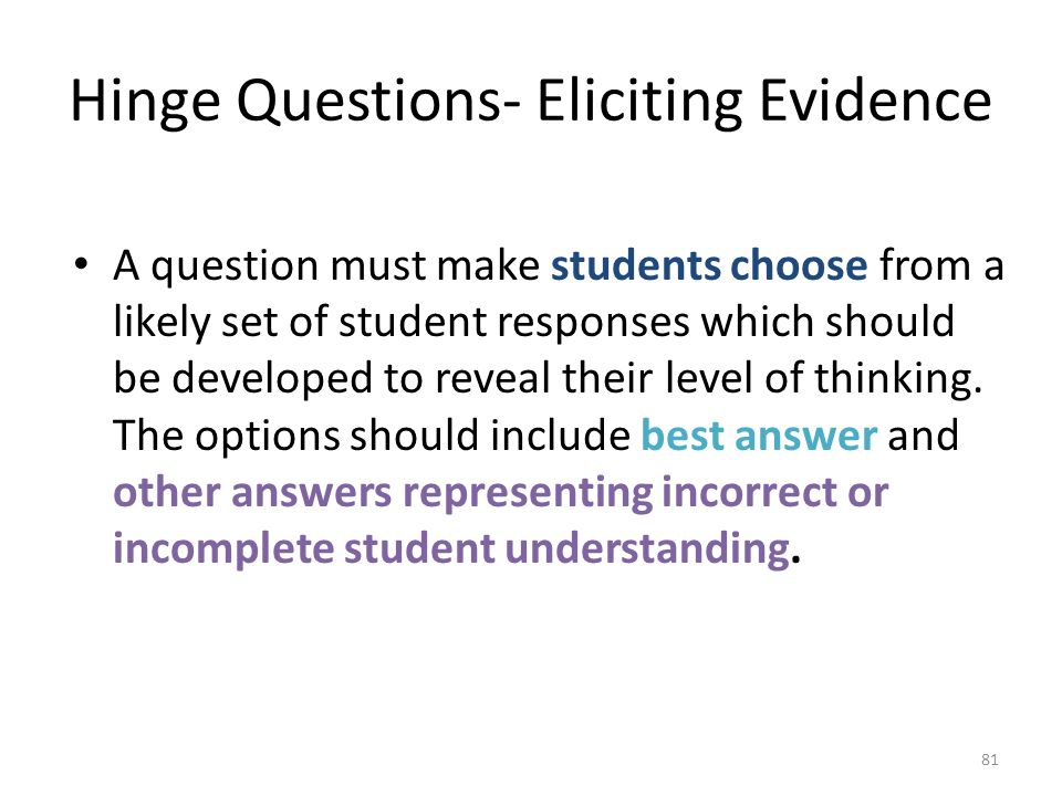 Hinge Questions- Eliciting Evidence