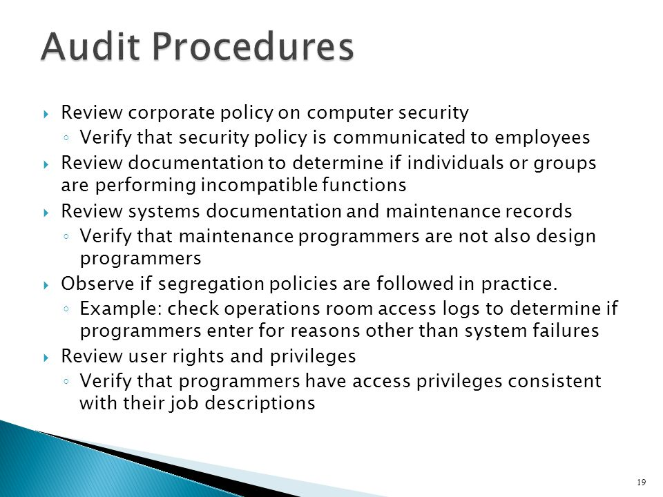 Audit Procedures Review corporate policy on computer security