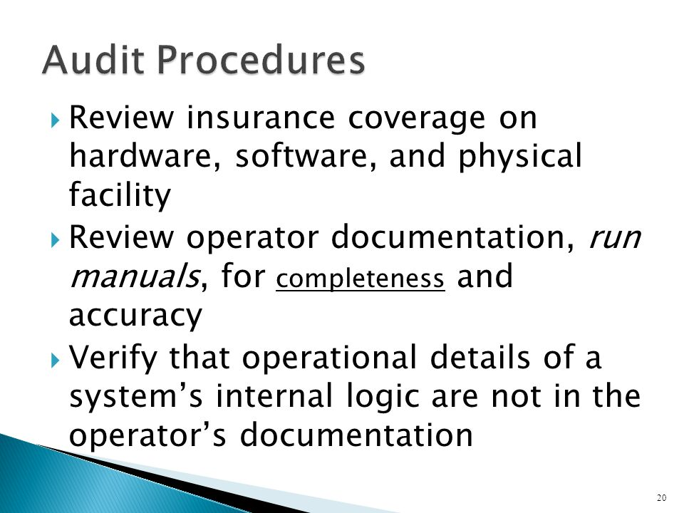 Audit Procedures Review insurance coverage on hardware, software, and physical facility.