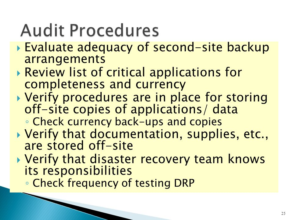 Audit Procedures Evaluate adequacy of second-site backup arrangements