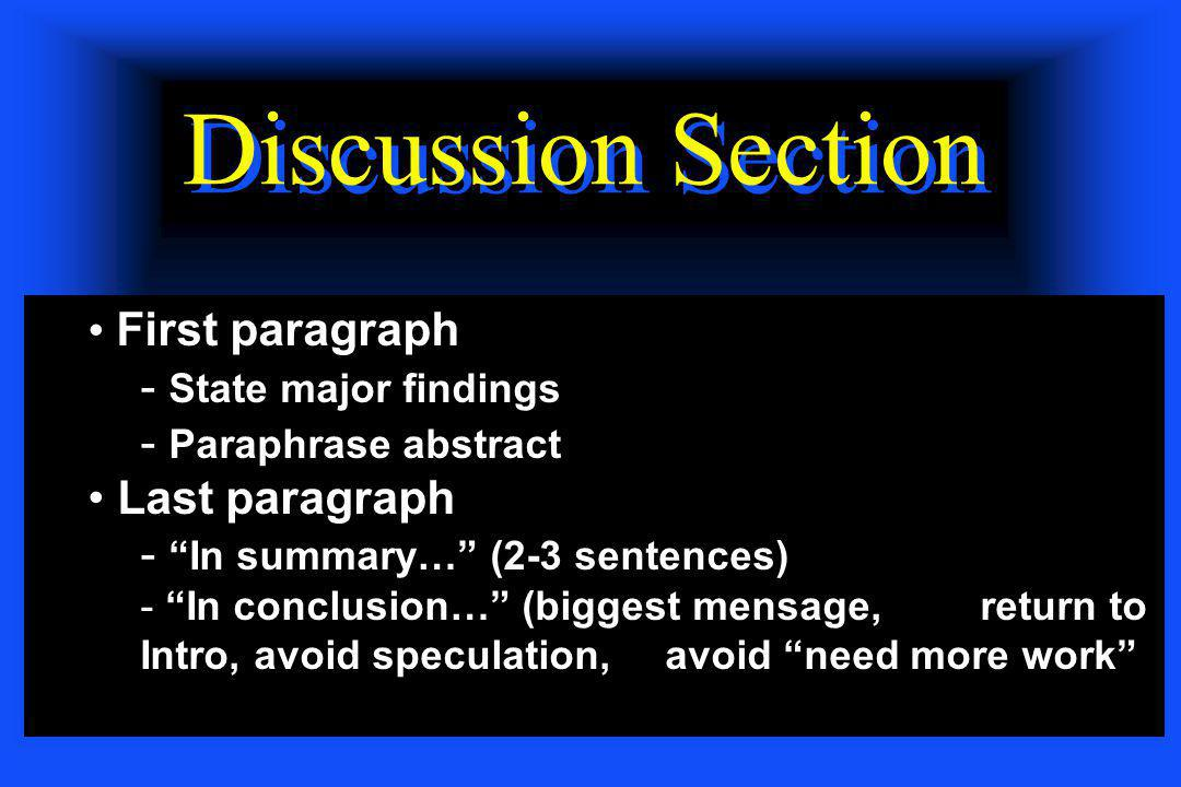 Discussion Section First paragraph State major findings