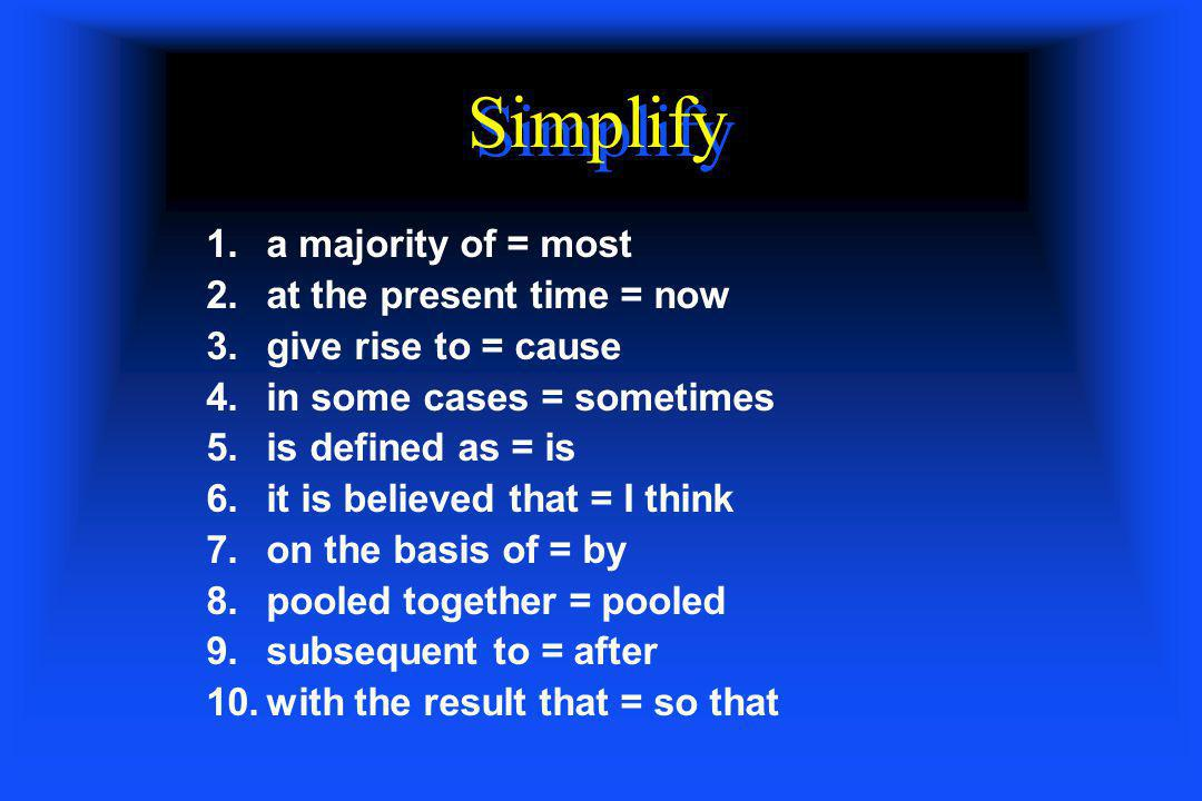 Simplify a majority of = most at the present time = now