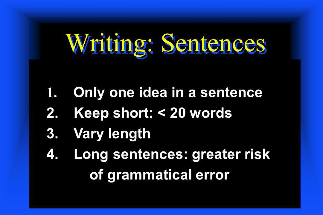 Writing: Sentences Only one idea in a sentence