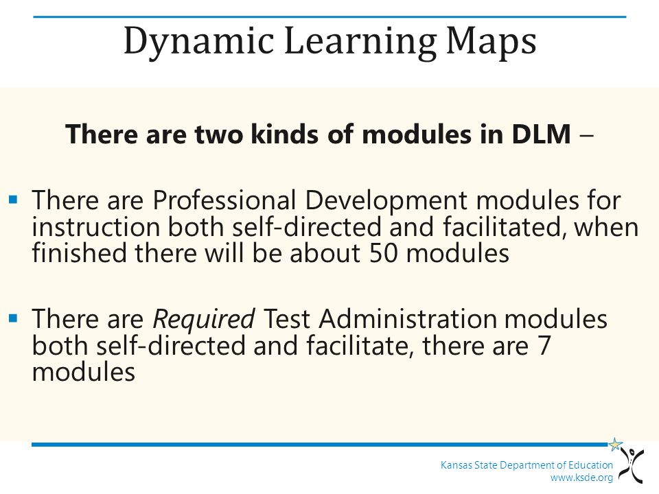 There are two kinds of modules in DLM –