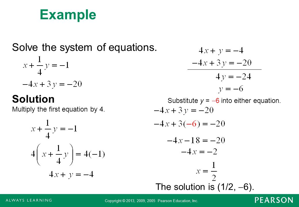 Example Solve the system of equations. Solution