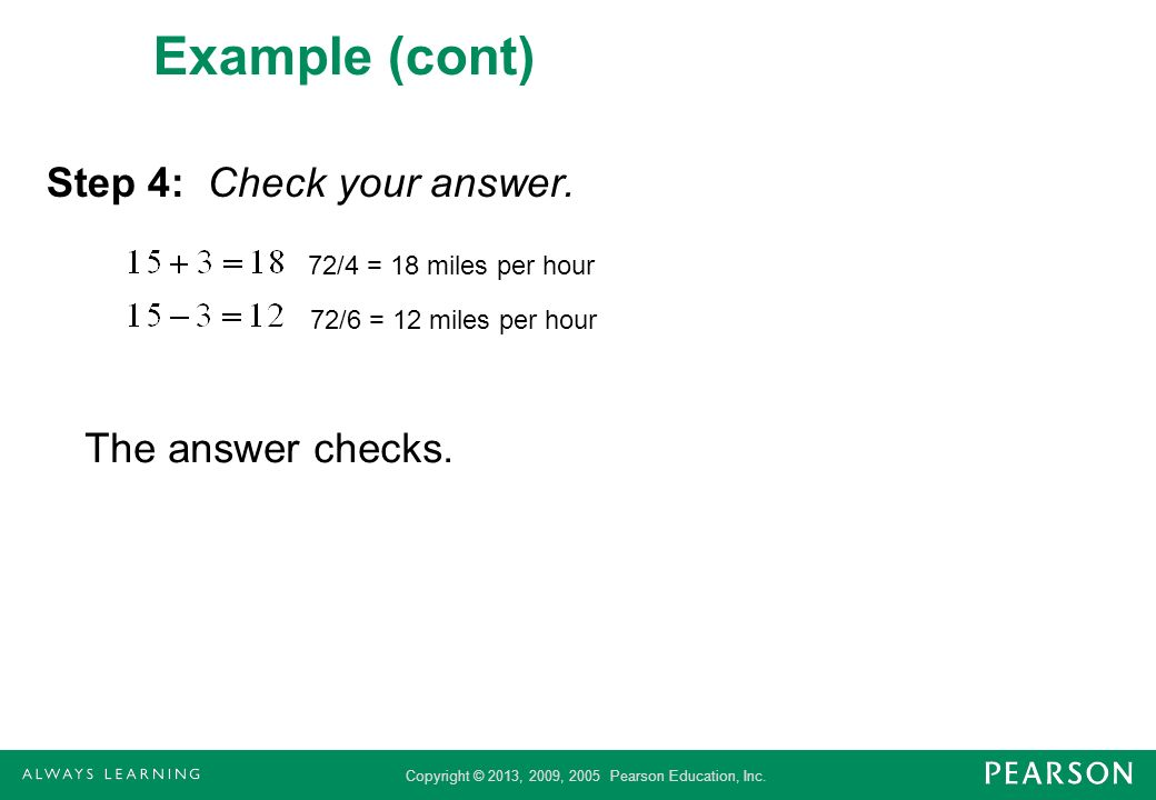 Example (cont) Step 4: Check your answer. The answer checks.