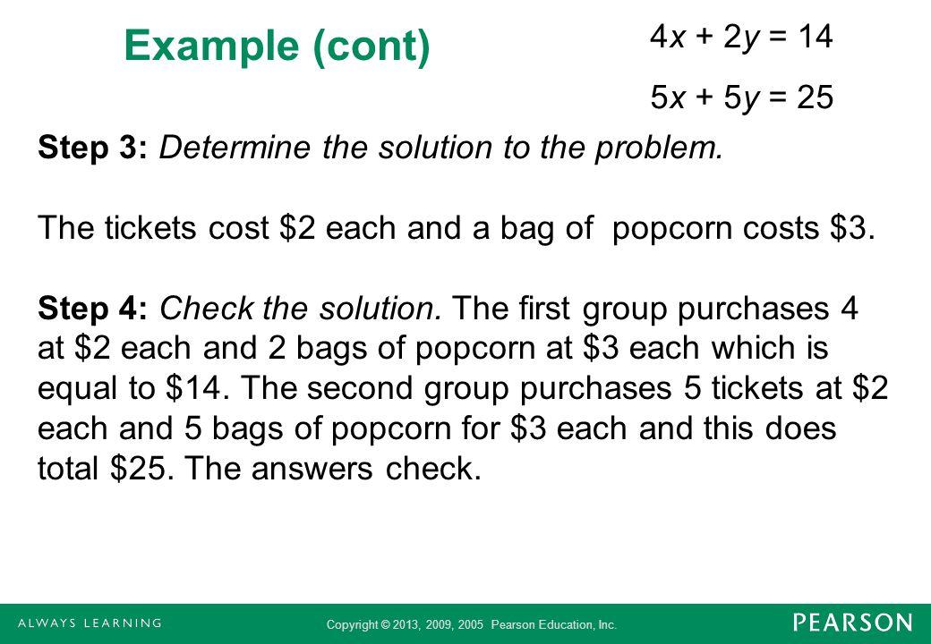 Example (cont) 4x + 2y = 14 5x + 5y = 25