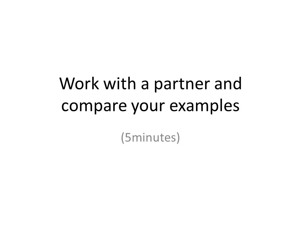 Work with a partner and compare your examples