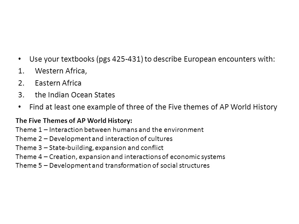 Use your textbooks (pgs 425-431) to describe European encounters with:
