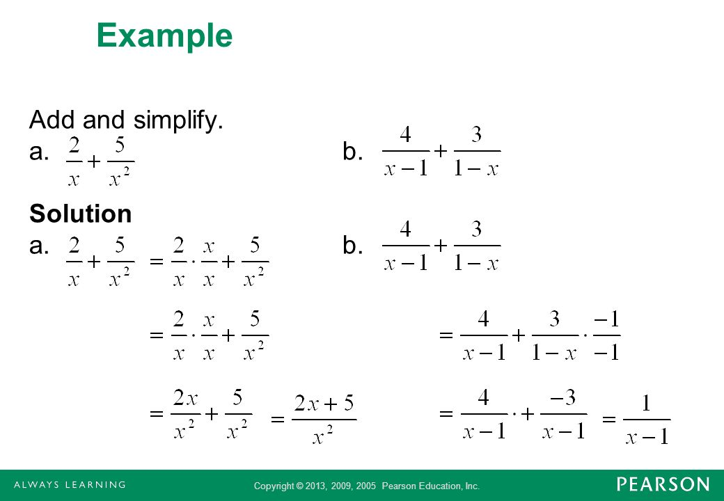 Example Add and simplify. a. b. Solution