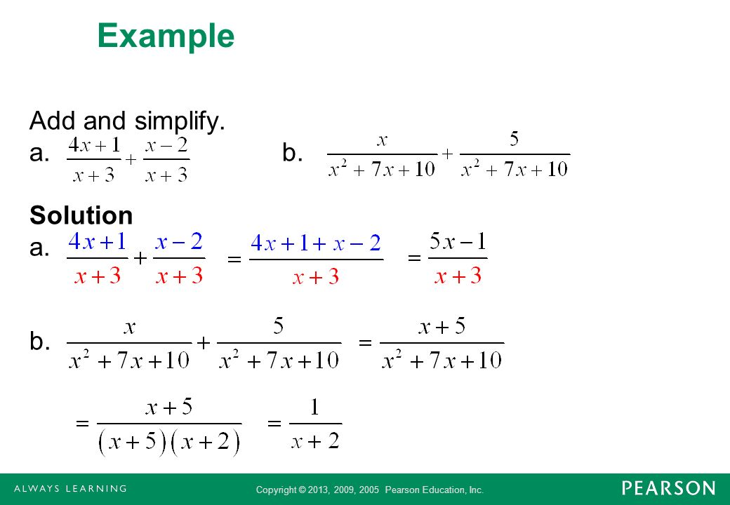 Example Add and simplify. a. b. Solution a. b.