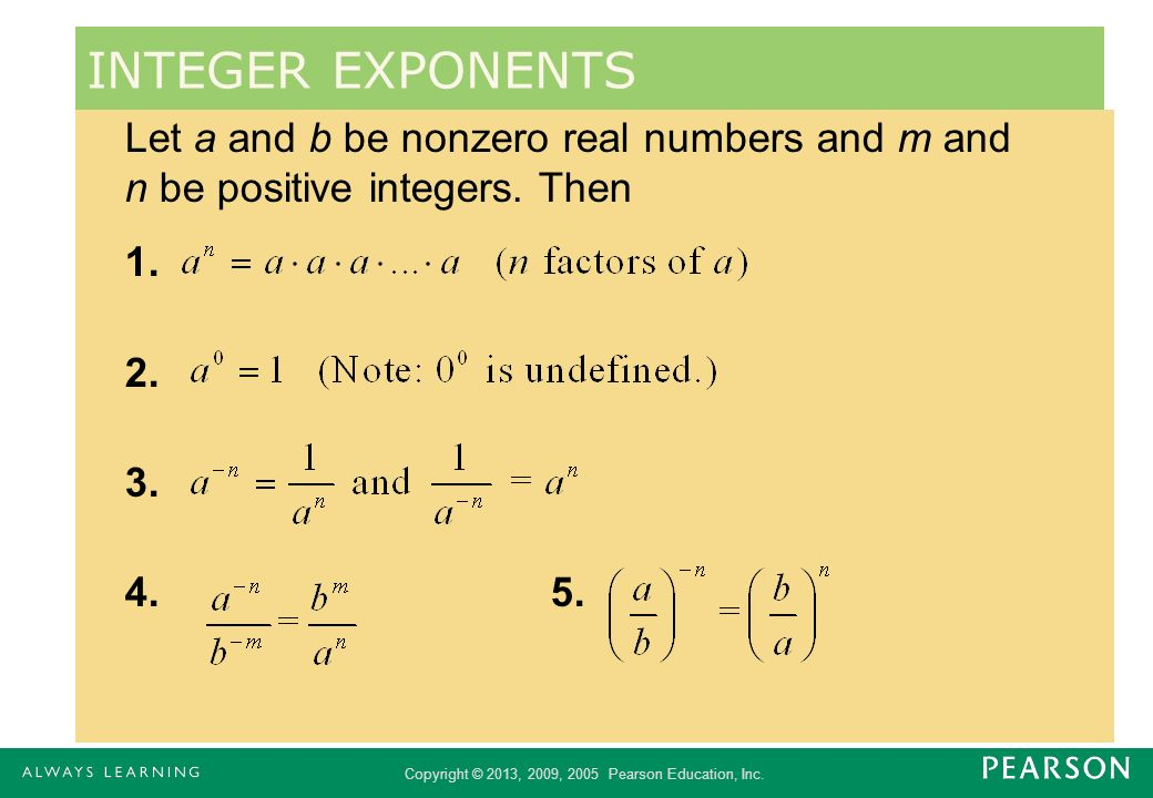 INTEGER EXPONENTS Let a and b be nonzero real numbers and m and n be positive integers. Then. 1. 2.