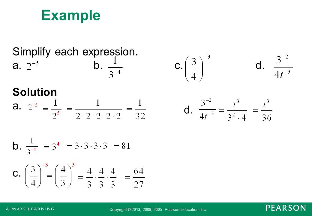 Example Simplify each expression. a. b. c. d. Solution a. b. c. d.