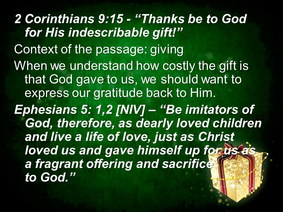2 Corinthians 9:15 - Thanks be to God for His indescribable gift