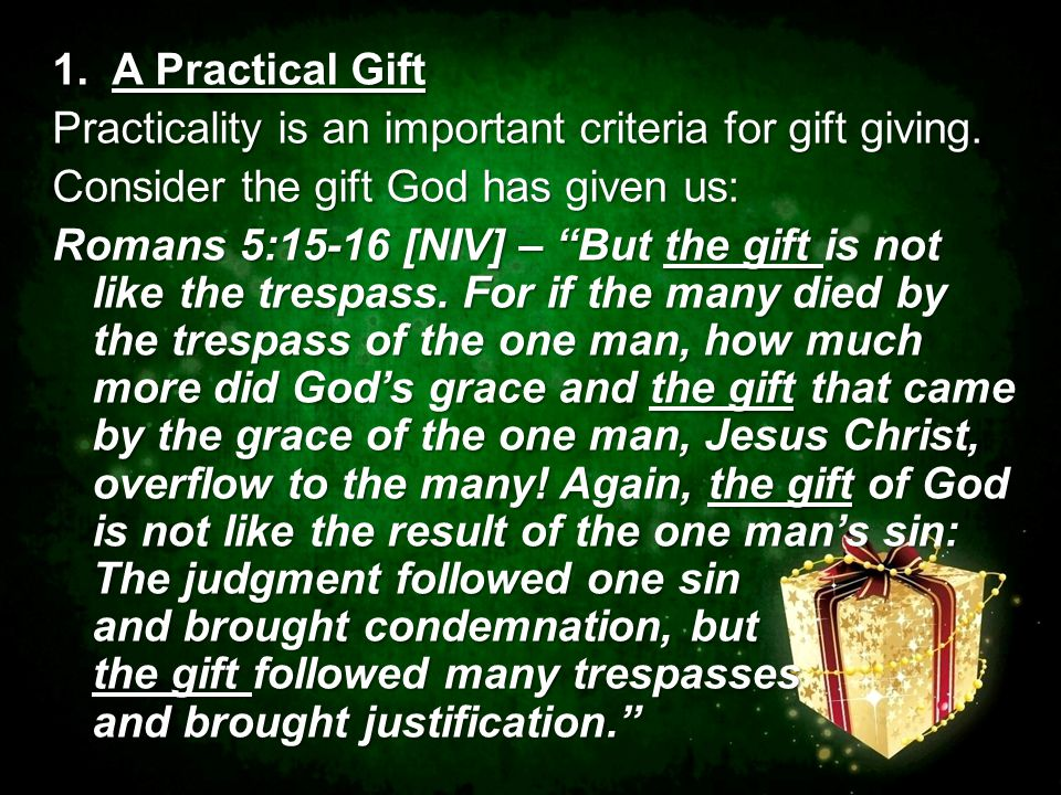 1. A Practical Gift Practicality is an important criteria for gift giving.