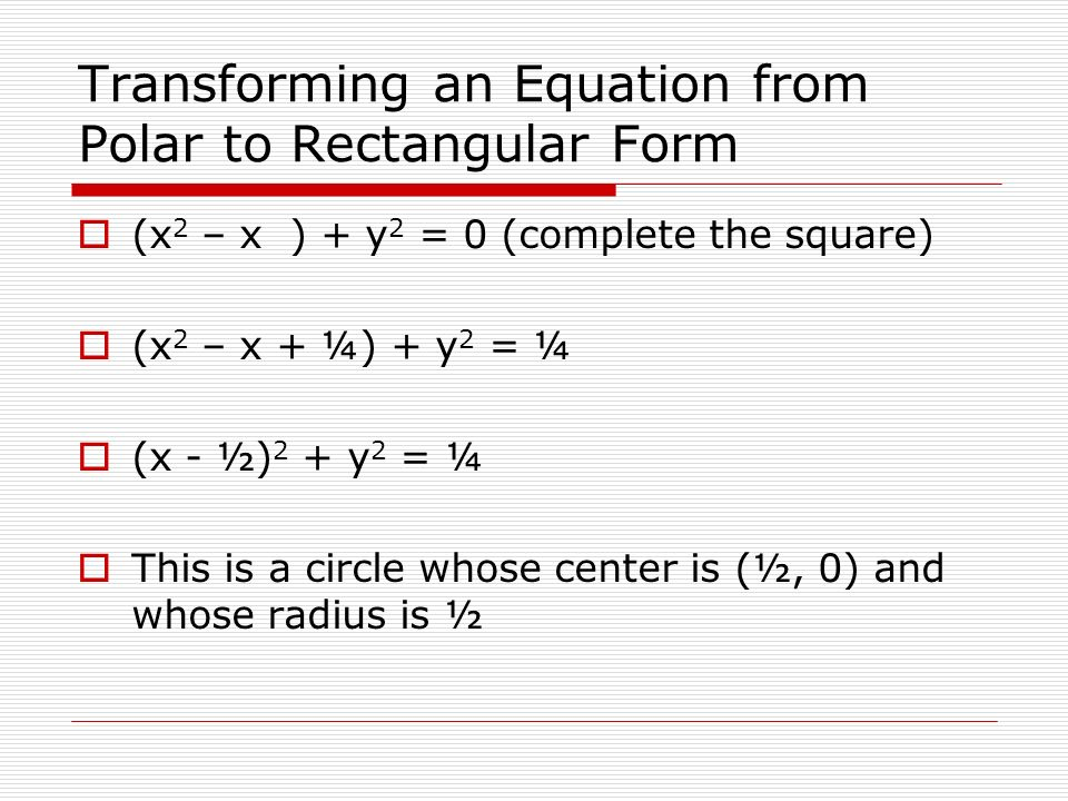 Transforming an Equation from Polar to Rectangular Form