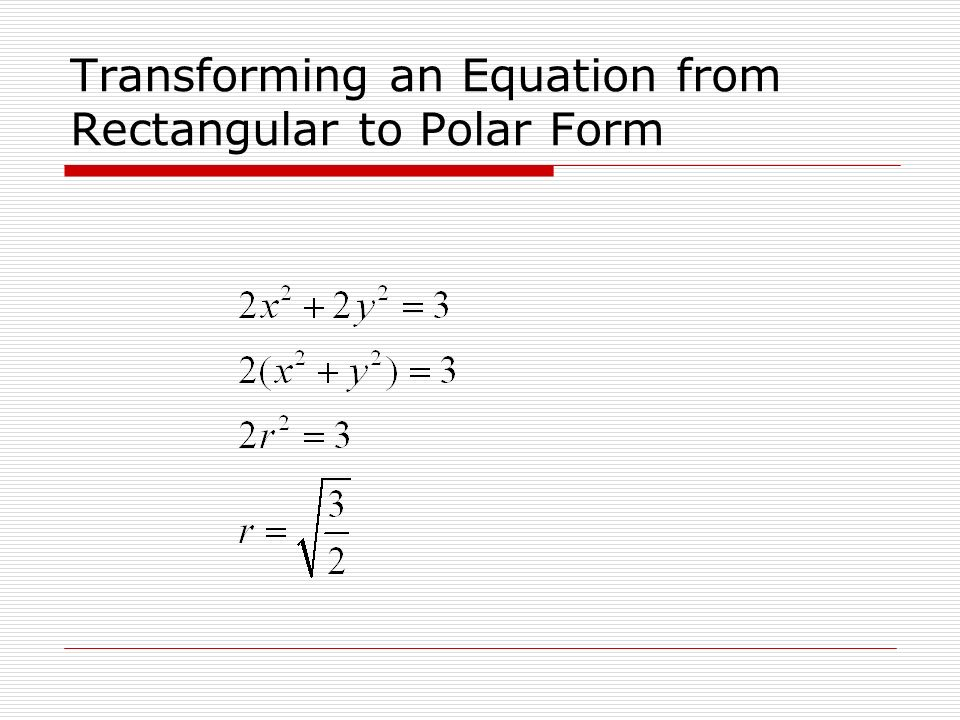 Transforming an Equation from Rectangular to Polar Form