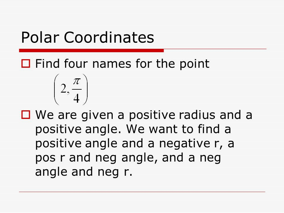 Polar Coordinates Find four names for the point