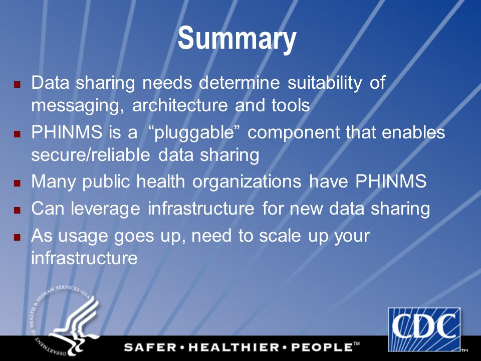 Summary Data sharing needs determine suitability of messaging, architecture and tools.