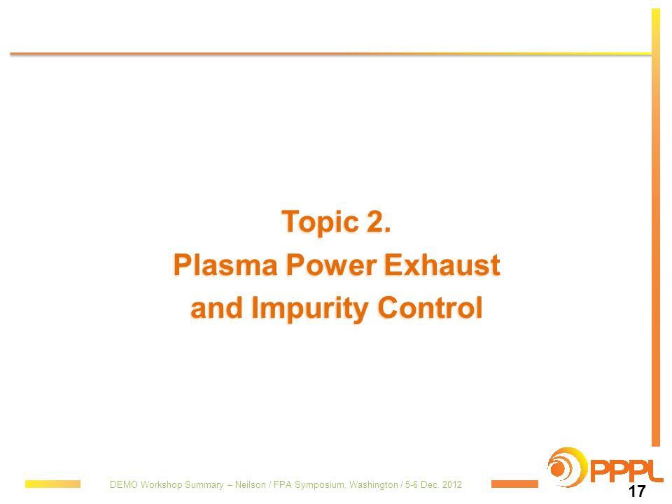 Topic 2. Plasma Power Exhaust and Impurity Control