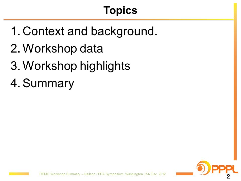 Context and background. Workshop data Workshop highlights Summary