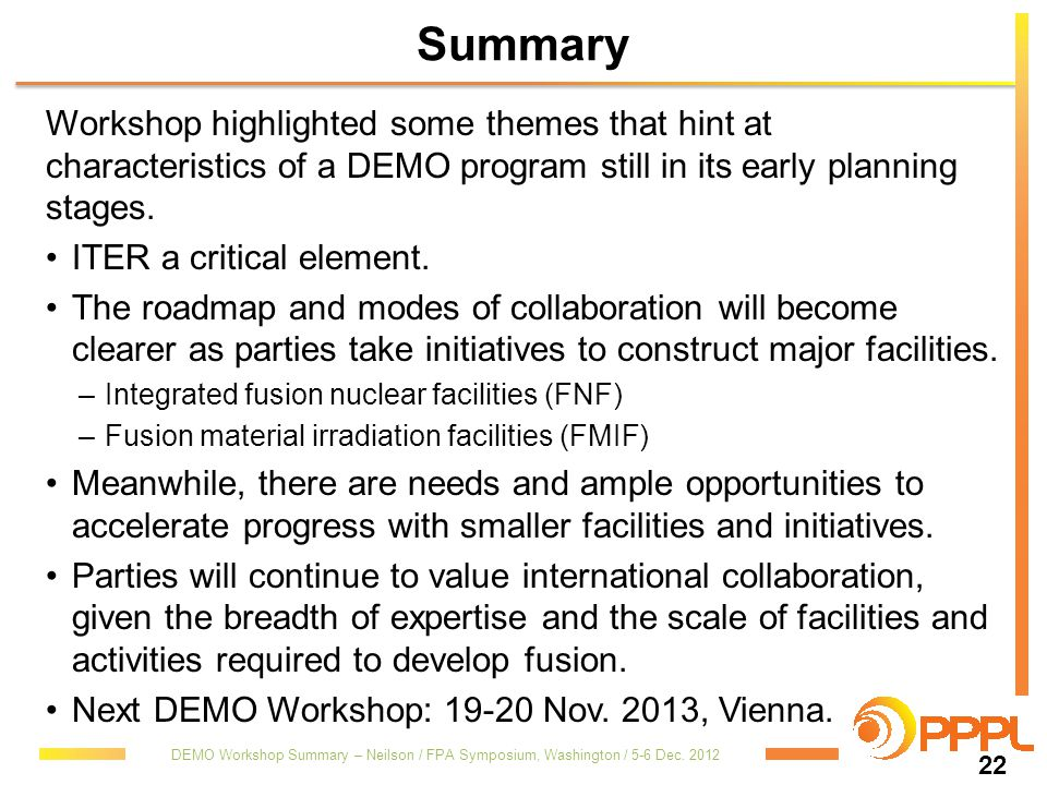 Summary Workshop highlighted some themes that hint at characteristics of a DEMO program still in its early planning stages.