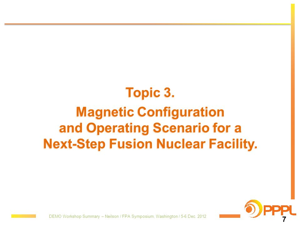 Topic 3. Magnetic Configuration and Operating Scenario for a Next-Step Fusion Nuclear Facility.